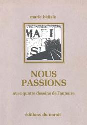 Nous passions, éditions du Noroît, 1986